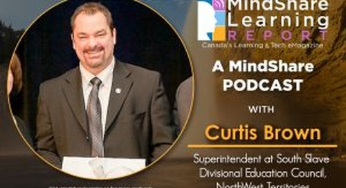 MindShare Learning Podcast with Curtis Brown, Superintendent, South Slave SD