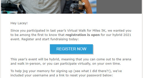 First Fundraising Event Email of the Season: Courting your Past Participants