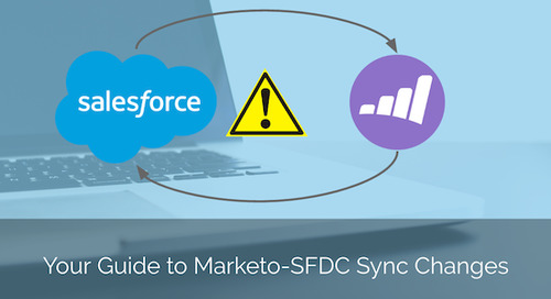 Quick Reference Guide to Marketo-Salesforce Sync Changes