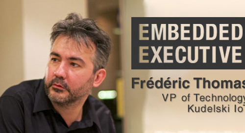 Embedded Executives: Frédéric Thomas, VP of Technology, Kudelski IoT