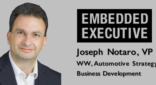 Embedded Executives: Joseph Notaro, VP, WW Automotive Strategy, Business Development ON Semiconductor