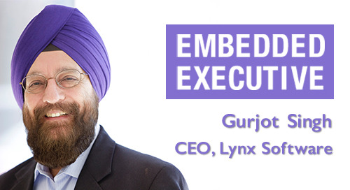 Embedded Executives: Gurjot Singh, CEO, Lynx Software