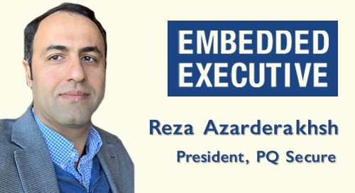 Embedded Executives: Reza Azarderakhsh, President, PQSecure