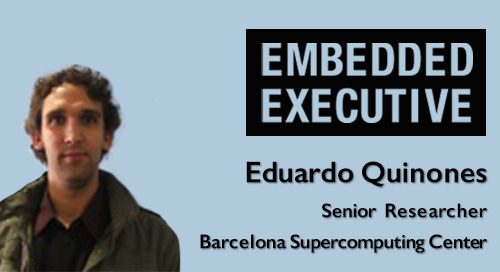 Embedded Executives: Eduardo Quinones, Senior Researcher, Barcelona Supercomputing Center