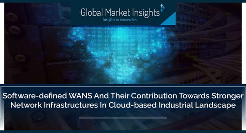 Software-Defined WANs and their Contribution Towards Stronger Network Infrastructures in Cloud-based Industrial Landscape