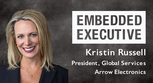 Embedded Executive: Kristin Russell, President, Global Services, Arrow Electronics