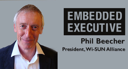 Embedded Executive: Phil Beecher, President, Wi-SUN Alliance