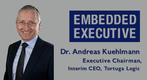 Embedded Executive: Dr. Andreas Kuehlmann, Executive Chairman, Interim CEO, Tortuga Logic