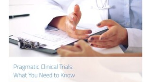 Pragmatic Clinical Trials: What You Need to Know