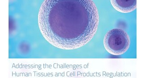Addressing the Challenges of Human Tissues and Cell Products Regulation
