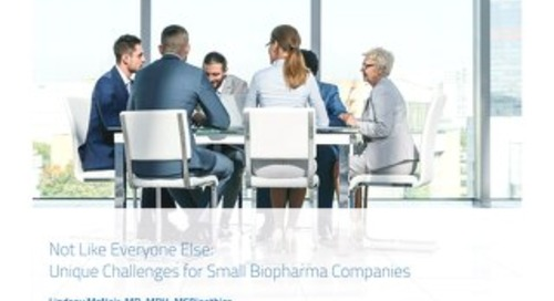 Not Like Everyone Else: Unique Challenges for Small Biopharma Companies