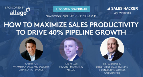 How to Maximize Sales Productivity to Drive 40% Pipeline Growth