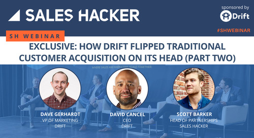 Exclusive: How Drift Flipped Traditional Customer Acquisition on its Head (Part Two)