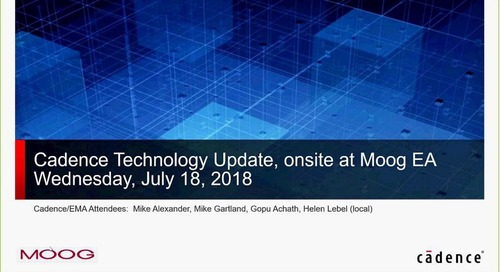 Moog Webex Session: Cadence Technology Update July 18 2018