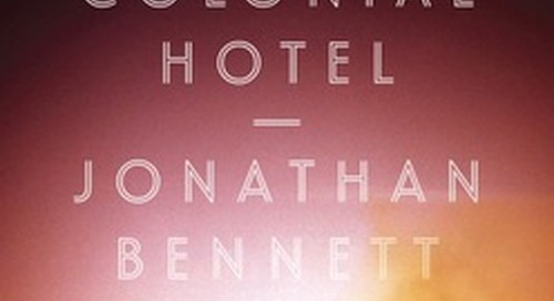 Review: 'The Colonial Hotel' by Jonathan Bennett