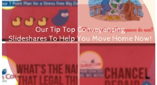 Our Tip Top Conveyancing Slideshares to Help You Move Now!
