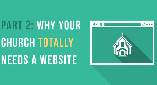 Why Your Church Totally Needs a Website (Part 2)
