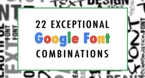 22 Exceptional Google Font Combinations