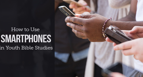 How to Use Smartphones in Youth Bible Studies