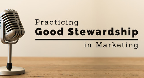Practicing Good Stewardship in Marketing