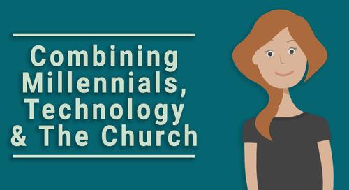 Combining Millennials, Technology & The Church