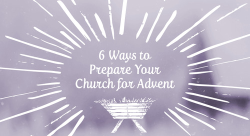 6 Ways to Prepare Your Church for Advent