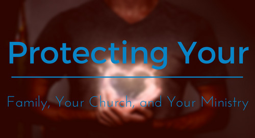 Protecting Your Family, Your Church, and Your Ministry