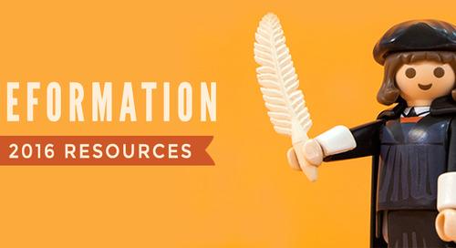 Reformation 2016 Resources
