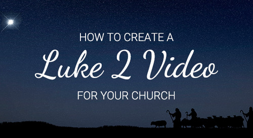 How to Create a Luke 2 Video for Your Church