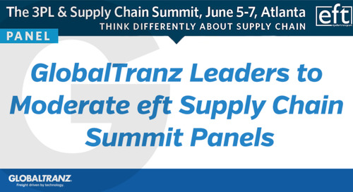 GlobalTranz Leaders to Moderate eft 3PL and Supply Chain Summit Panels