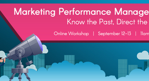 Know the Past, Direct the Future: Marketing Performance Management in B2B Marketing