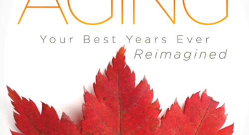 Courageous Aging: Reimagining Your Best Possible Future