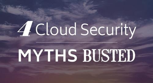 4 Cloud Security Myths, Busted!
