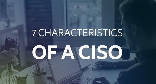 7 Characteristics of a CISO