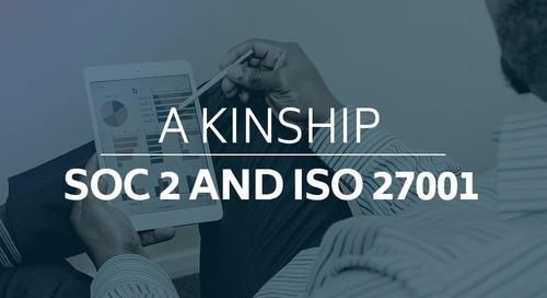 A Kinship: SOC 2 and ISO 27001