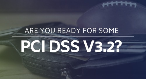 Are You Ready For Some PCI DSS v3.2?