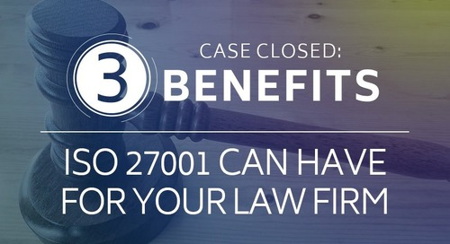 Case Closed: 3 Benefits ISO 27001 Can Have for Your Law Firm