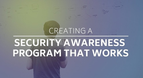 Creating a Security Awareness Program that Works