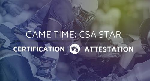 Game Time: CSA STAR Certification vs. Attestation