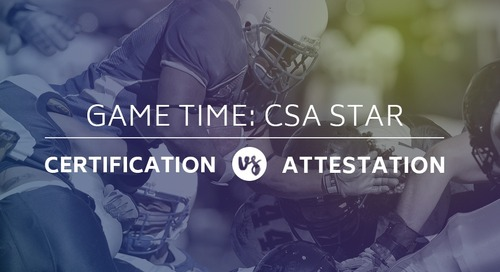 Game Time: CSA STAR Certification vs. Attestation