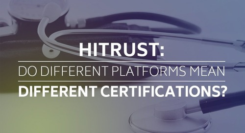 HITRUST: Do Different Platforms Mean Different Certifications?