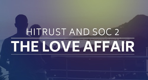 HITRUST and SOC 2: The Love Affair