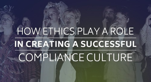 How Ethics Play a Role in  Creating a Successful Compliance Culture