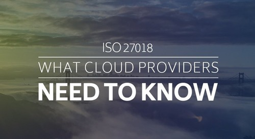 ISO 27018: What Cloud Providers Need to Know