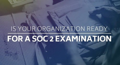 Is your organization ready for a SOC 2 examination