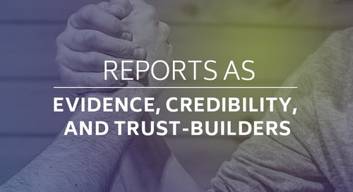 Reports as Evidence, Credibility, and Trust-builders