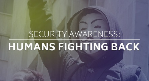 Security Awareness: Humans Fighting Back