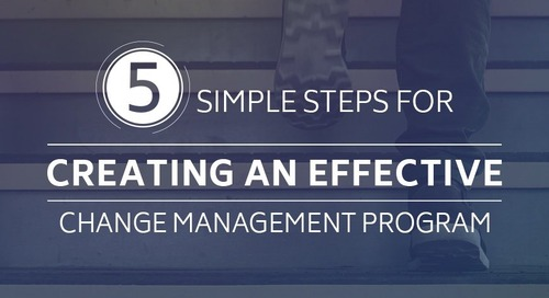 5 Simple Steps for Creating an Effective Change Management Program