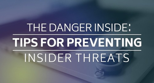The Danger Inside: Tips for Preventing Insider Threats