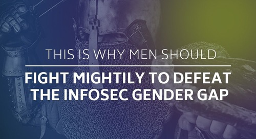 Blog: This Is Why Men Should Fight Mightily to Defeat the Infosec Gender Gap